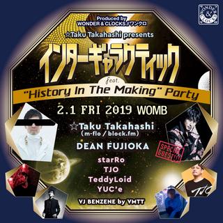 "☆Taku Takahashi presents インターギャラクティック -""History In The Making"" Party-"