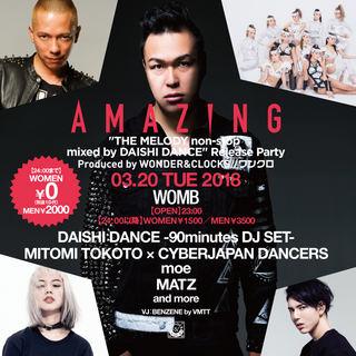 "AMAZING ""THE MELODY non-stop mixed by DAISHI DANCE"" Release Party"