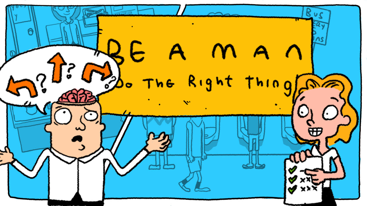 Be A Man: Do The Right Thing