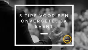 5 tips voor een onvergetelijk event