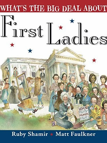 What's the Big Deal About First Ladies ?
