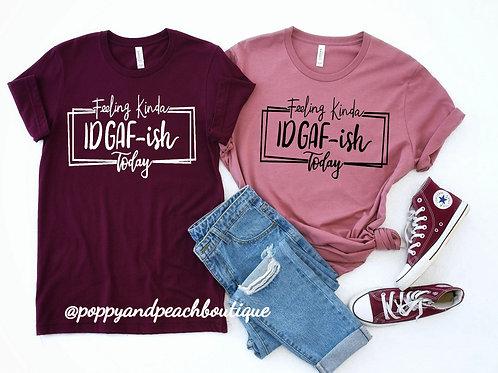 IDGAF-ish T-Shirt