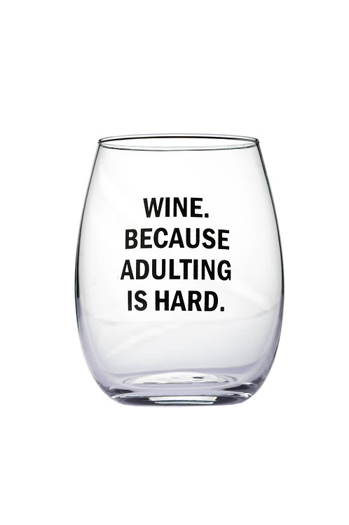 Wine, Because AdultingIs Hard