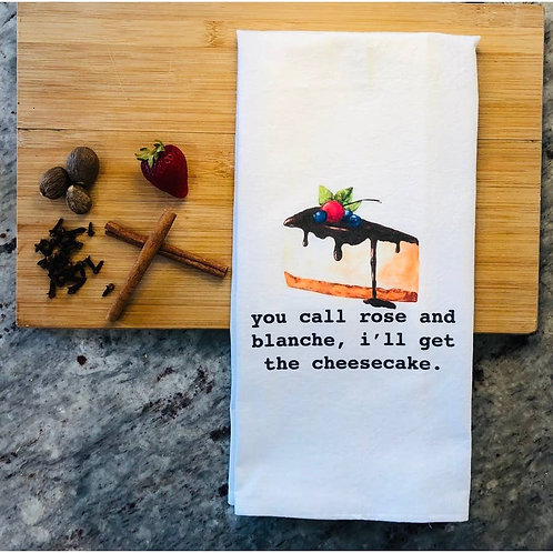 You Call Rose and Blance Tea Towel