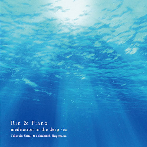Rin & Piano – meditation in the deep sea