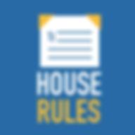 HOUSE RULES.jpg