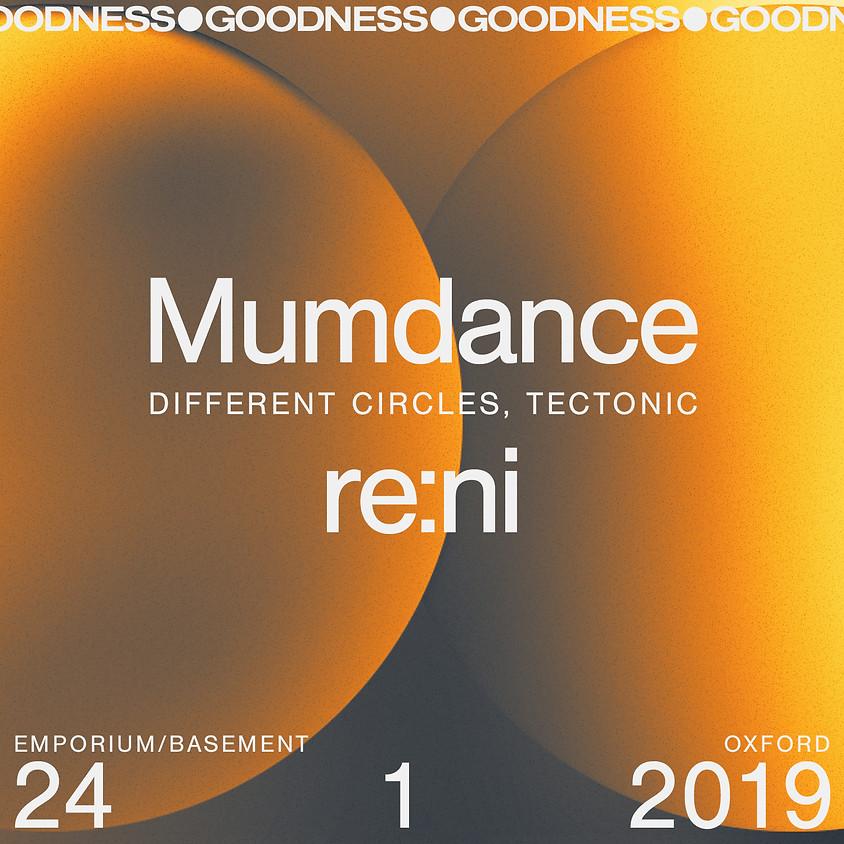 Goodness: Mumdance, re:ni & more
