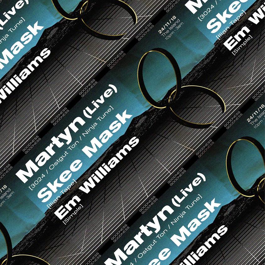 Goodness: Martyn (live), Skee Mask, Em Williams