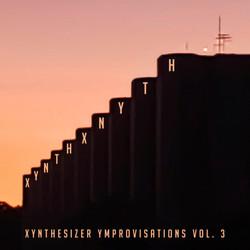 Xynth Xnyth - Xynthesizer Ymprovisations Vol. 3