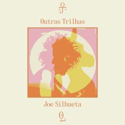 Joe Silhueta - Outras Trilhas
