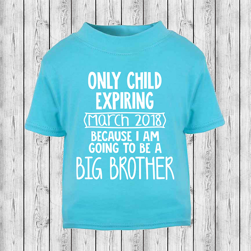 Only Child Expiring- Big Brother