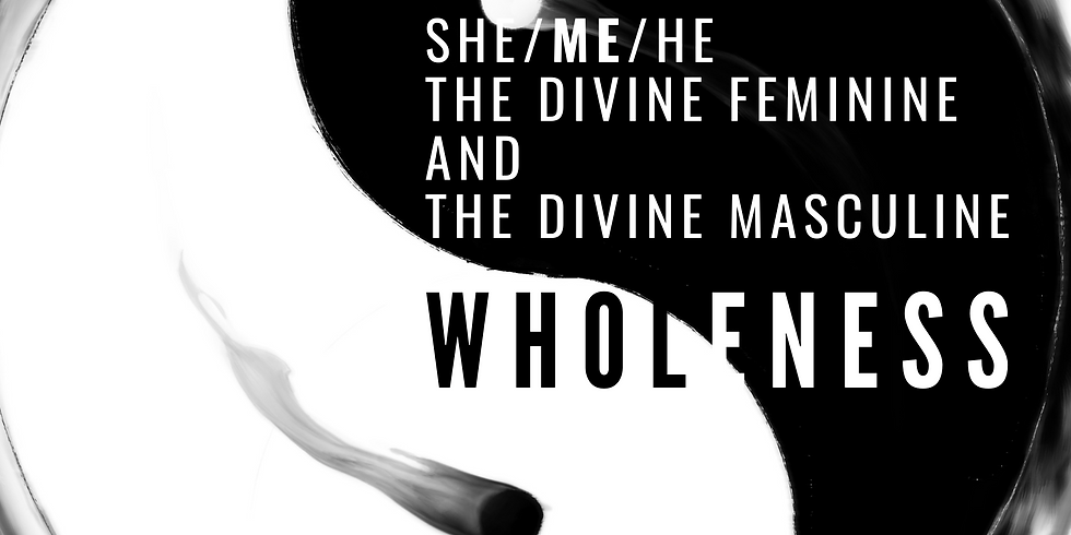Wholeness - Balance the Divine Feminine and Divine Masculine in You