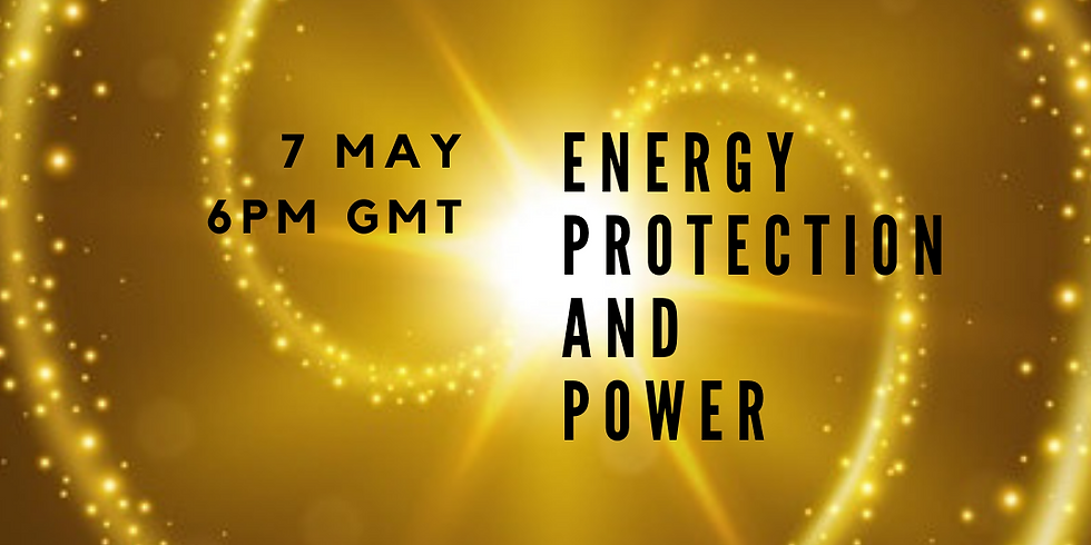 Soul Webinars - Energy Protection and Power - 7 May