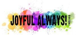 Joyful Always.jpg