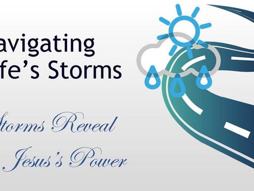 September 27, 2020 Service: Navigating Life's Storms: Storms Reveal Jesus's Power (Replay)