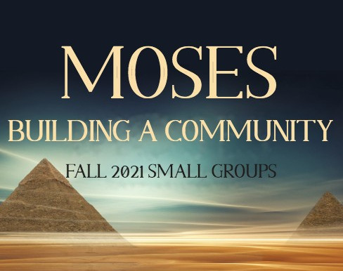 """""""Moses – Building a Community"""" Small Group Bible Study"""
