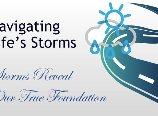 September 20, 2020 Service: Navigating Life's Storms: Storms Reveal Our True Foundation (Replay)