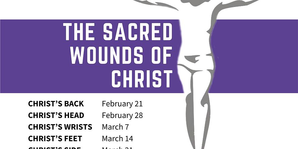 Sunday Worship Service The Sacred Wounds of Christ: Christ's Wrists