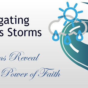 October 18, 2020 Service: Navigating Life's Storms: Storms Reveal the Power of Faith (Replay)