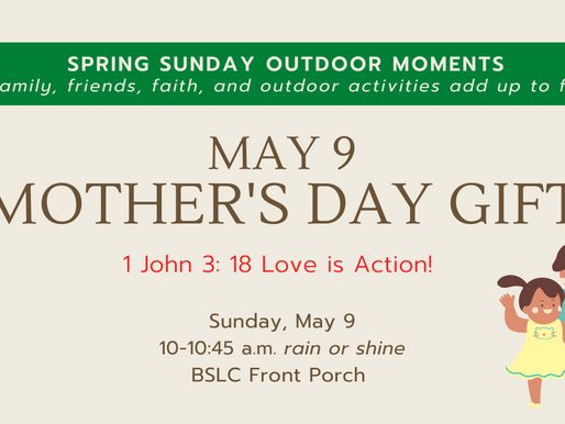 Sunday Outdoor Moments - Mother's Day Gifts