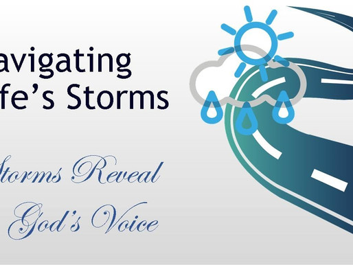 October 4, 2020 Service: Navigating Life's Storms: Storms Reveal God's Voice (Replay)