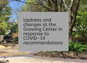 Updates at the Growing Center in response to COVID-19