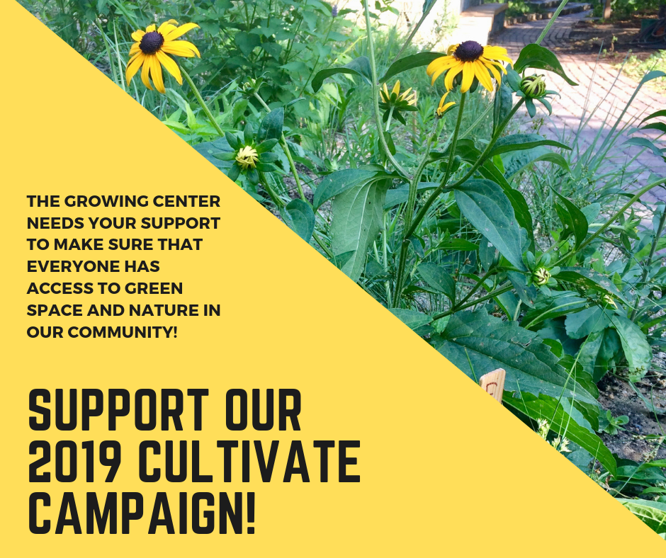 The Growing Center needs your support to make sure that everyone has access to green space and nature in our community!