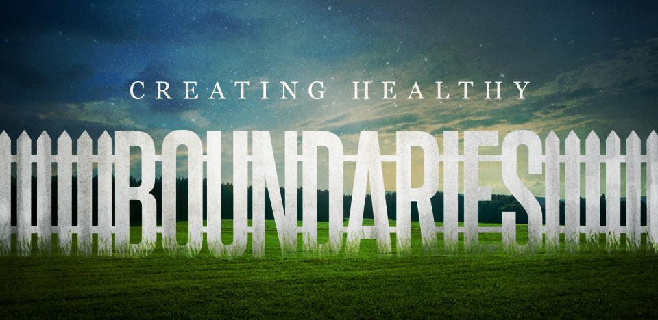 Creating healthy boundaries