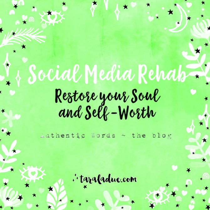 Social Media Rehab~  Restore your Soul & Self Worth