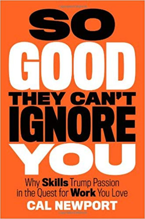 """So Good They Can't Ignore You"" Cal Newport"