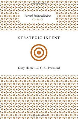 """Strategic Intent"" Gary Hamel and C.K. Prahalad"