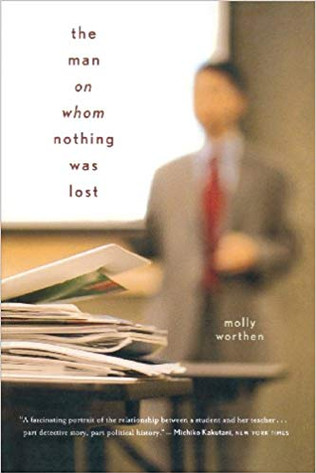 """The Man on Whom Nothing Was Lost"" Molly Worthern"
