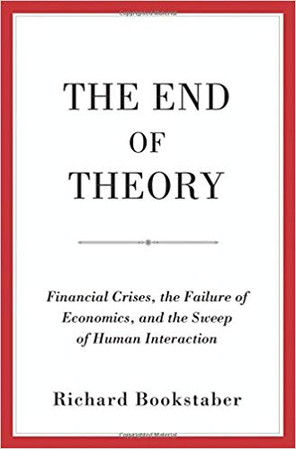 """""""The End of Theory"""" Richard Bookstaber"""