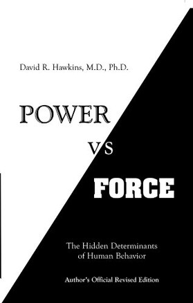 """Power vs. Force"" David R. Hawkins"