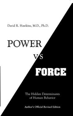 """Power vs. Force"" David R. Hawkins"