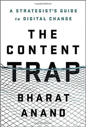 """The Content Trap"" Bharat Anand"