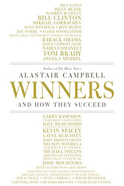 """""""Winners And How They Succeed"""" Alastair Campbell"""