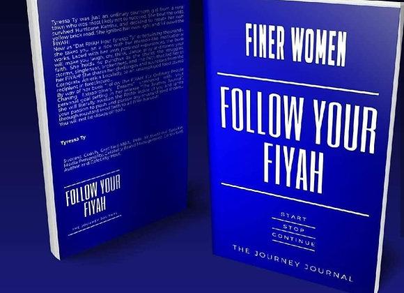 Finer Women: Follow Your Fiyah
