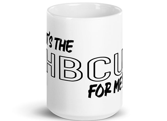 It's The HBCU For Me White glossy mug