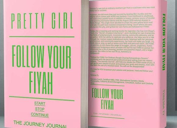 Pretty Girl: Follow Your Fiyah