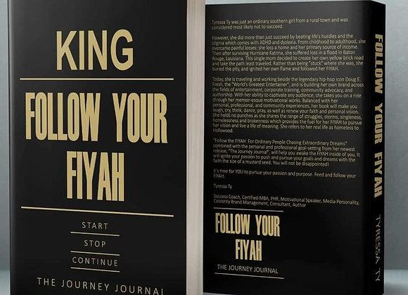 King: Follow Your Fiyah