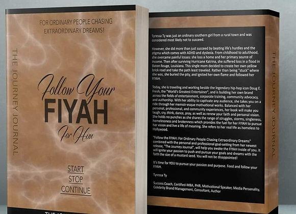 Follow Your Fiyah for Him