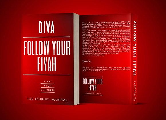 Diva: Follow Your Fiyah