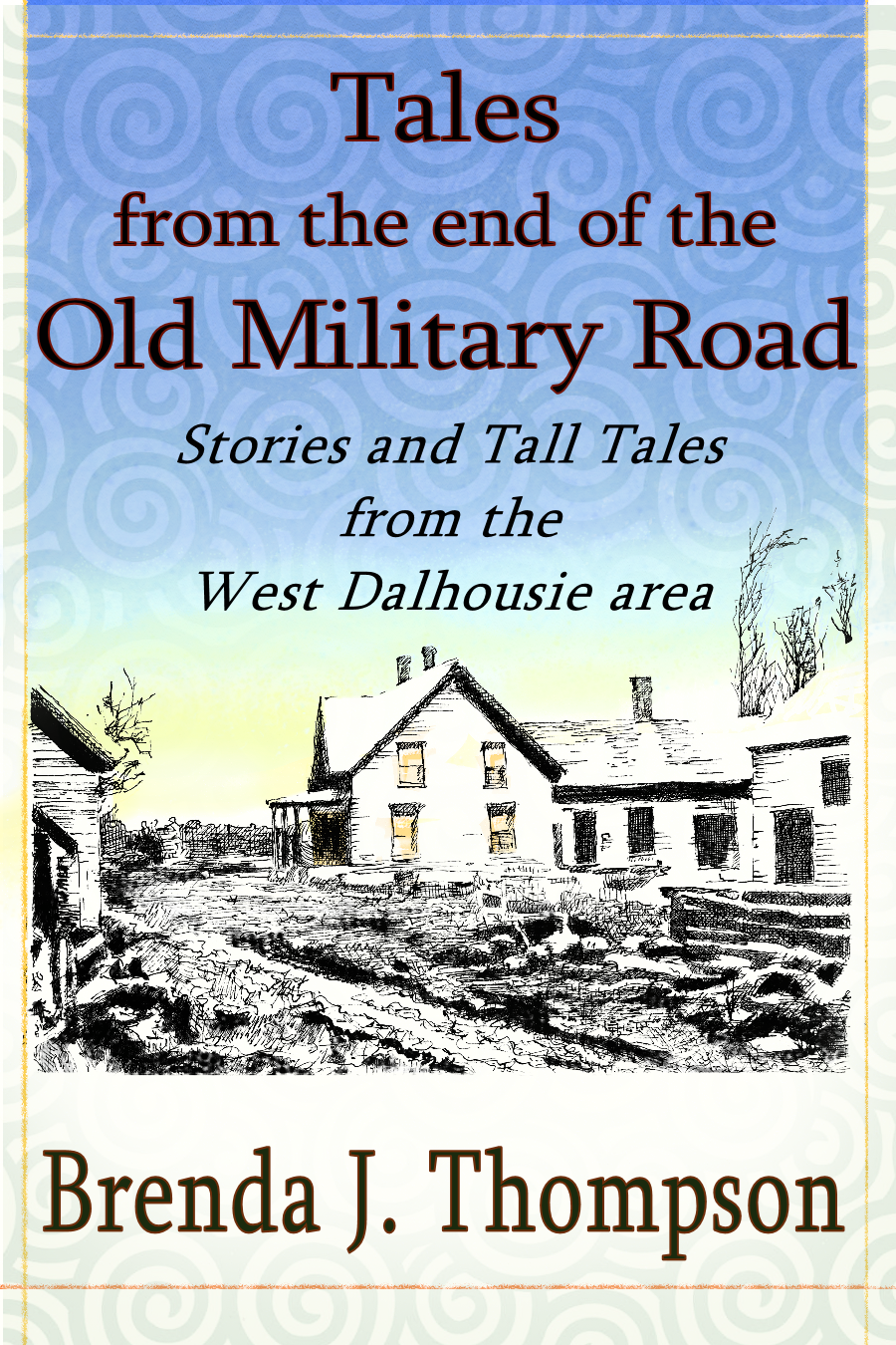 "Cover of ""Tales from the End of the Old Military Road"""
