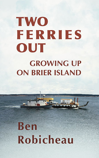 Two Ferries Out: Growing up on Brier Island