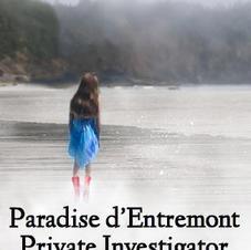 Paradise d'Entremont Private Investigato