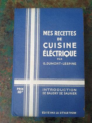 Mes recettes de cuisine électrique 1934. Ref.0748