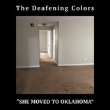 "New Single from The Deafening Colors OUT NOW: ""She Moved to Oklahoma"""