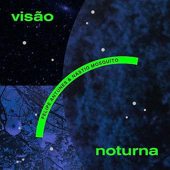 2020-Visao_Noturna-Felipe_Antunes_and_Na