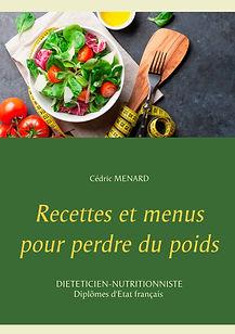Livre de recettes et de menus diététiques pour perdre du poids écrit par un diététicien.